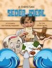 A Christian Seder Meal: For Kids and Their Whole Family by Becky Fischer (Paperback / softback, 2014)