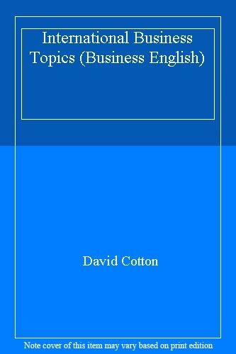 International Business Topics (Business English),David Cotton