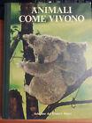 LIBRO ANIMALI COME VIVONO READER'S DIGEST I ED. MARZO 1977