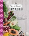 The Superfood Kitchen by Sara Lewis, Parragon (Hardback, 2014)