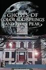 Ghosts of Colorado Springs and Pikes Peak by Stephanie Waters (Paperback / softback, 2012)