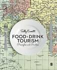 Food and Drink Tourism: Principles and Practice by Sally Everett (Paperback, 2016)