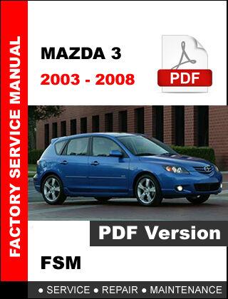 2003 - 2008 mazda 3 engine brake suspension transmission service repair  manual