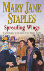 Spreading Wings: A Novel of the Adams Family Saga by Mary Jane Staples (Paperback, 2003)