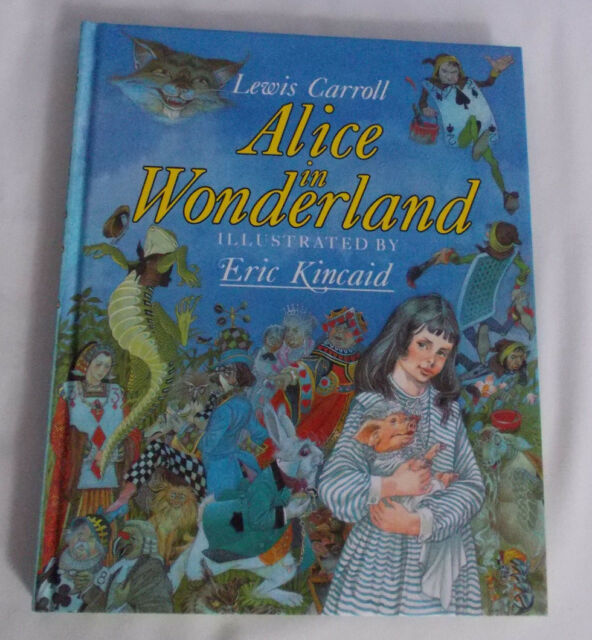 Alice in Wonderland By Lewis Carroll - illustrated By Eric Kincaid - Hardback