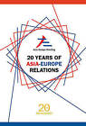 20 Years of Asia-Europe Relations by World Scientific Publishing Co Pte Ltd (Hardback, 2016)