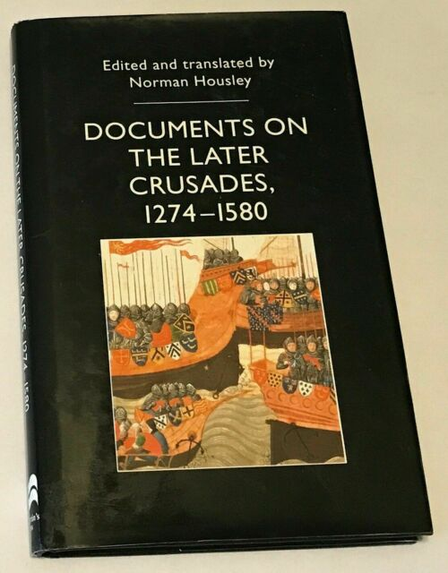 Documents on the Later Crusades, 1274-1580 (Documents in History Series) by