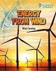Energy from Wind: Wind Farming by Megan Kopp (Book, 2015)