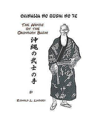1 of 1 - Okinawa No Bushi No Te the Hands of the Okinawan Bushi by MR Ronald L Lindsey