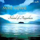 Island of Anywhere * by Mike Howe (Guitar) (CD, Oct-2011, Real Music Records)