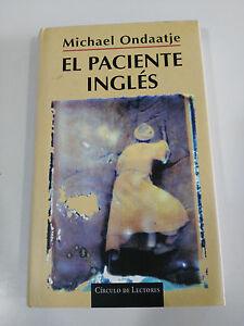 EL-PACIENTE-INGLES-MICHAEL-ONDAATJE-LIBRO-TAPA-DURA-CIRCULO-DE-LECTORES