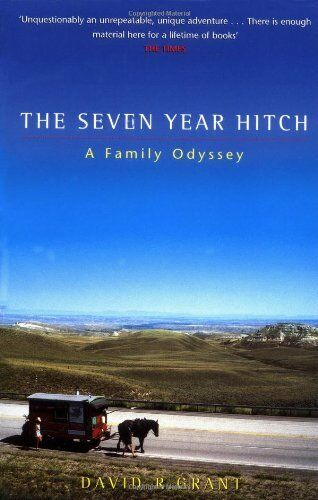 The Seven Year Hitch: A Family Odyssey,David Renwick. Grant