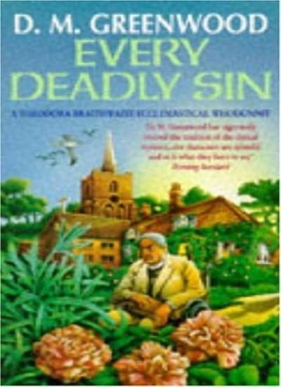 Every Deadly Sin (A Theodora Braithwaite ecclesiastical whodunnit),Diane Greenw