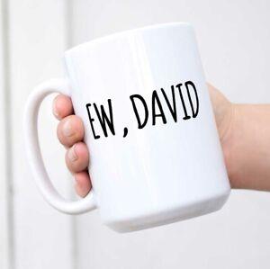 Funny Humor Novelty Ew David Coffee Tea Ceramic Cup Mug