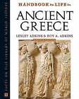 Handbook to Life in Ancient Greece by Lesley Adkins, Roy A. Adkins (Hardback, 2005)