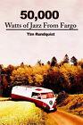50,000 Watts of Jazz from Fargo by Tim Rundquist (Paperback / softback, 2001)
