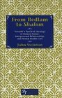 From Bedlam to Shalom: Towards a Practical Theology of Human Nature, Interpersonal Relationships and Mental Health Care by John Swinton (Hardback, 2000)