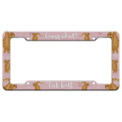 Guess What Cat Butt License Plate Tag Frame