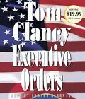 A Jack Ryan Novel: Executive Orders by Tom Clancy (2012, CD, Abridged)