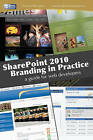 Sharepoint 2010 Branding in Practice: A Guide for Web Developers by Yaroslav Pentsarskyy (Paperback / softback, 2011)