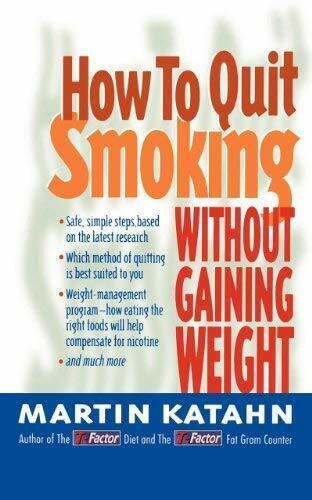 How To Quit Smoking ohne Gewinnen Gewicht von Katahn, Martin