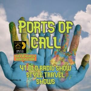 Ports-of-call-travel-Radio-Show-41-episodes-MP3-Old-Time-Radio
