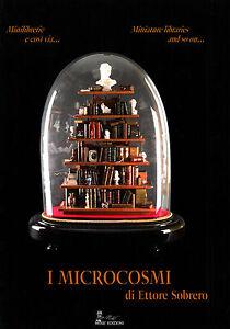 libro-I-MICROCOSMI-MINI-LIBRERIE-miniature-librarie-modellismo-ETTORE-SOBRERO