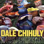 Dale Chihuly: A Celebration by Rock Hushka (Hardback, 2011)