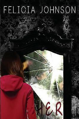 1 of 1 - Her, Very Good Condition Book, Johnson, Felicia, ISBN 9780615823454