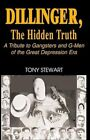 Dillinger The Hidden Truth 9781401053727 by Tony Stewart Paperback