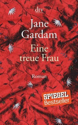 1 von 1 - Eine treue Frau - SPIEGEL- Bestseller von Jane Gardam - Taschenb. 2017 neuwertig