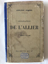 GUIDE JOANNE 1883 GEOGRAPHIE DE L'ALLIER HACHETTE