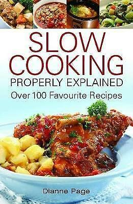 1 of 1 - Slow Cooking Properly Explained: Over 100 Favourite Recipes,New Condition