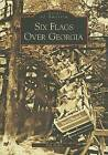 Six Flags Over Georgia by MR Tim Hollis (Paperback / softback, 2006)
