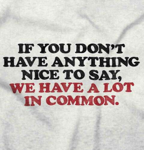 Nothing Nice To Say A Lot Common Funny Short Sleeve T-Shirt Tees Tshirts