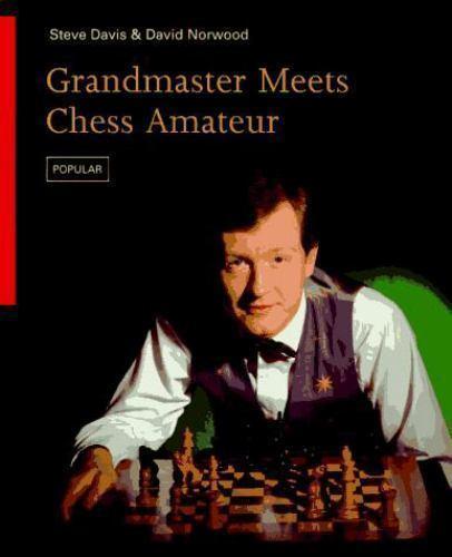 Grandmaster Meets Chess Amateur (Batsford Chess Library), Norwood, David,Davis,