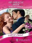 His Miracle Bride by Marion Lennox (Paperback, 2007)
