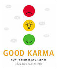 Good Karma: How to Find it and Keep it by Joan Duncan Oliver (Paperback, 2006)
