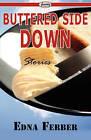 Buttered Side Down by Edna Ferber (Paperback / softback, 2009)