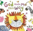 God Made Me This Way 9780718016753 by Hayley Down Board Book