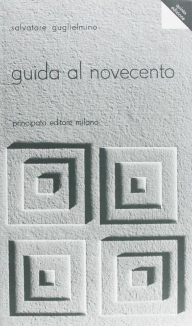GUIDA AL NOVECENTO S.GUGLIELMINO PRINCIPATO 9788841613337