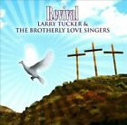 Revival by Larry Tucker/The Brotherly Love Singers (CD, 2011, Larry Tucker)
