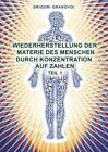 Wiederherstellung Der Materie Des Menschen Durch Konzentration Auf Zahlen by Grigori Grabovoi (Paperback / softback, 2014)