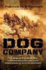 Dog Company by Patrick K. O'Donnell (Paperback, 2013)