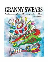 Granny Swears: An Adult Coloring Book With Swears Grannies Woul... Free Shipping