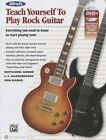 Alfred's Teach Yourself Rock Guitar: Everything You Need to Know to Start Playing Now! by Ron Manus, Nathaniel Gunod, L C Harnsberger (Mixed media product, 2014)