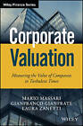 Corporate Valuation: Measuring the Value of Companies in Turbulent Times by Mario Massari, Laura Zanetti, Gianfranco Gianfrate (Hardback, 2016)