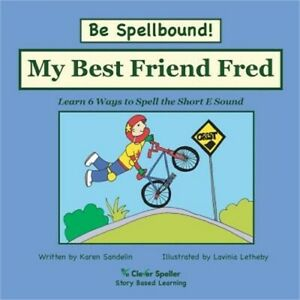 My-Best-Friend-Fred-Learn-6-Ways-to-Spell-the-Short-E-Sound-Paperback-or-Softb