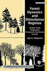 Forest Dynamics and Disturbance Regimes: Studies from Temperate Evergreen-deciduous Forests by Lee E. Frelich (Paperback, 2008)