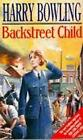 Backstreet Child: War brings fresh difficulties to the East End (Tanner Trilogy Book 3) by Harry Bowling (Paperback, 1993)